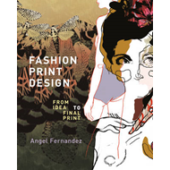 Fashion Print Design: From Idea to Final Print (BOK)