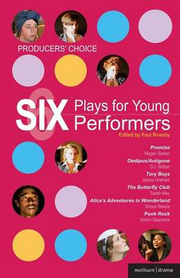 Producers' Choice - Six Plays for Young Performers: Promise; Oedipus/Antigone; Tory Boyz; Butterfly (BOK)