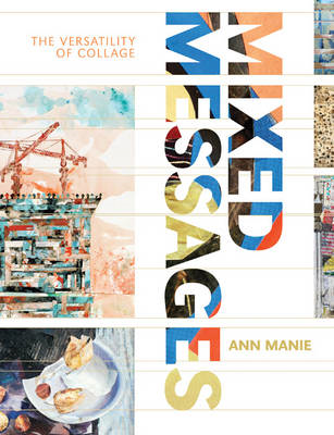 Mixed Messages: The Versatility of Collage (BOK)