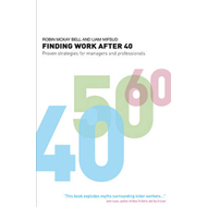 Finding Work After 40: Proven Strategies for Managers and Professionals (BOK)
