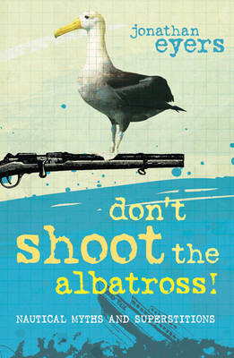 Don't Shoot the Albatross!: Nautical Myths and Superstitions (BOK)