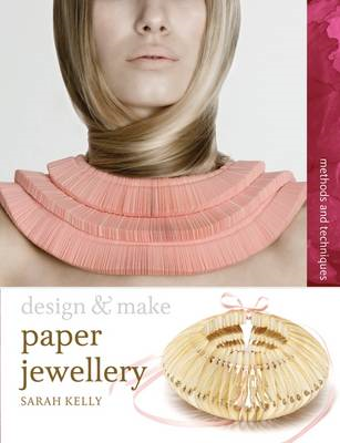Design & Make Paper Jewellery (BOK)