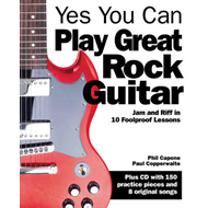 Yes You Can Play Great Rock Guitar: Jam and Riff in 10 Foolproof Lessons (BOK)