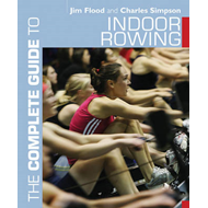 Complete Guide to Indoor Rowing (BOK)