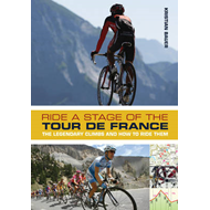 Ride a Stage of the Tour De France: The Legendary Climbs and How to Ride Them (BOK)