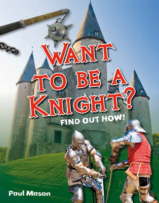 Want to be a Knight?: Age 6-7, Below Average Readers (BOK)