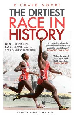The Dirtiest Race in History: Ben Johnson, Carl Lewis and the 1988 Olympic 100m Final (BOK)