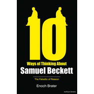 Ten Ways of Thinking About Samuel Beckett: The Falsetto of Reason (BOK)