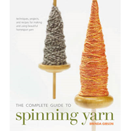 The Complete Guide to Spinning Yarn (BOK)