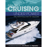 Dag Pike's Cruising Under Power: The Practicalities of Cruising (BOK)