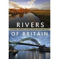 The Rivers of Britain: Estuaries, Tideways, Havens, Lochs, Firths and Kyles (BOK)