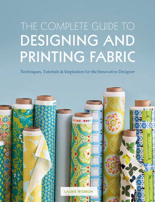 Complete Guide to Designing and Printing Fabric (BOK)