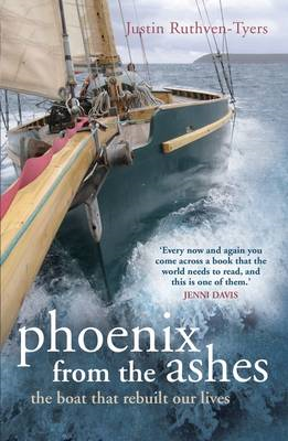 Phoenix from the Ashes: The Boat That Rebuilt Our Lives (BOK)