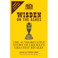 Wisden on the Ashes: The Authoritative Story of Cricket's Greatest Rivalry (BOK)