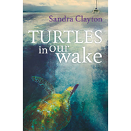 Turtles in Our Wake (BOK)