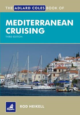The Adlard Coles Book of Mediterranean Cruising (BOK)