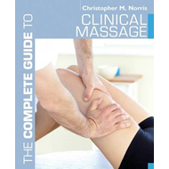 The Complete Guide to Clinical Massage (BOK)
