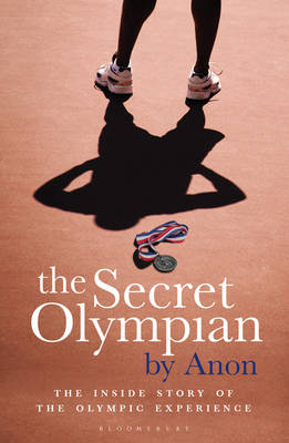 The Secret Olympian: The Inside Story of the Olympic Experience (BOK)