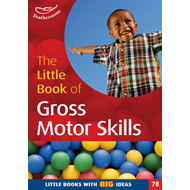 The Little Book of Gross Motor Skills: Little Books with Big Ideas (BOK)