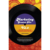 Marketing Greatest Hits: Another Masterclass in Modern Marketing Ideas: Volume 2 (BOK)