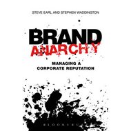 Brand Anarchy: Managing Corporate Reputation (BOK)