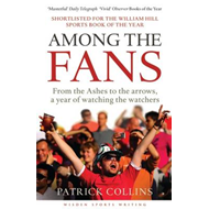 Among the Fans: From the Ashes to the Arrows, a Year of Watching the Watchers (BOK)