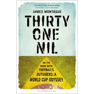 Thirty-One Nil: On the Road with Football's Outsiders: a World Cup Odyssey (BOK)