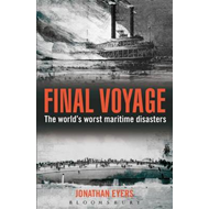 Final Voyage: The World's Worst Maritime Disasters (BOK)