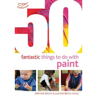 50 Fantastic Things to Do with Paint (BOK)