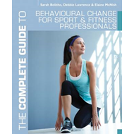 Complete Guide to Behavioural Change for Sport and Fitness P (BOK)