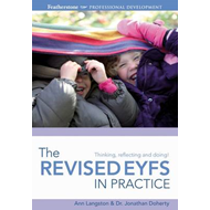 The Revised EYFS in Practice: Thinking, Reflecting and Doing (BOK)