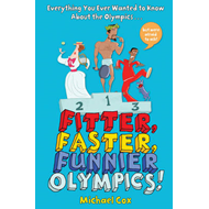 Fitter, Faster, Funnier Olympics: Everything You Ever Wanted to Know About the Olympics But Were Afr (BOK)