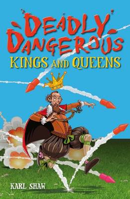 Deadly Dangerous Kings and Queens (BOK)
