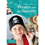 Creative Planning in the Early Years: Pirates and Seaside (BOK)