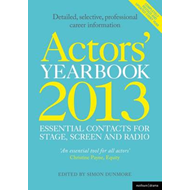 Actors' Yearbook 2013 - Essential Contacts for Stage, Screen and Radio (BOK)