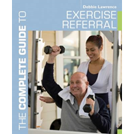 Complete Guide to Exercise Referral