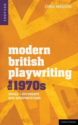 Modern British Playwriting: The 1970s: Voices, Documents, New Interpretations (BOK)
