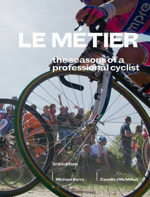 Le Metier: The Seasons of a Professional Cyclist (BOK)