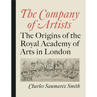 The Company of Artists: the Origins of the Royal Academy of Arts in London (BOK)