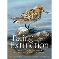 Facing Extinction: The World's Rarest Birds and the Race to Save Them (BOK)