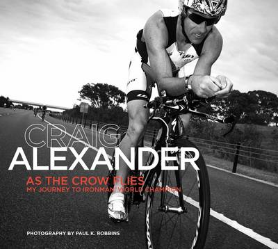 As the Crow Flies: My Journey to Ironman World Champion (BOK)