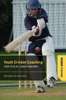 Youth Cricket Coaching: How to Play, Coach and Win (BOK)