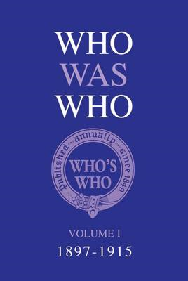 Who Was Who Volume I (1897-1915) (BOK)