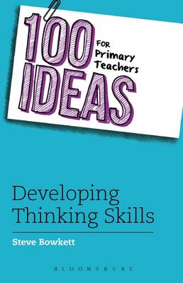 100 Ideas for Primary Teachers: Developing Thinking Skills (BOK)