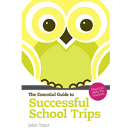 The Essential Guide to Successful School Trips: Practical Skills for Teachers (BOK)