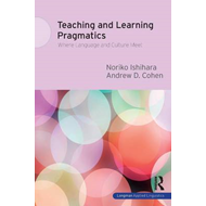 Teaching and Learning Pragmatics: Where Language and Culture Meet (BOK)