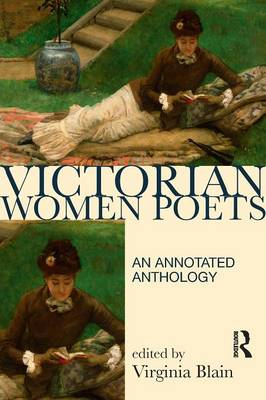 Victorian Women Poets: An Annotated Anthology (BOK)