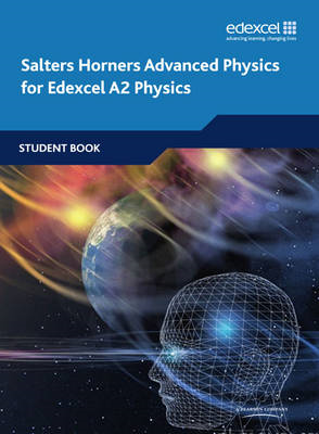 Salters Horners Advanced Physics: A2 Student Book (BOK)