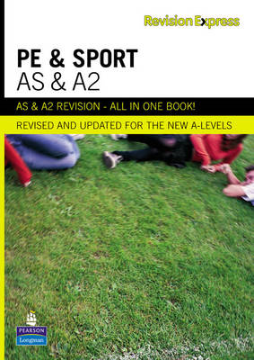 Revision Express AS and A2 Physical Education and Sport (BOK)