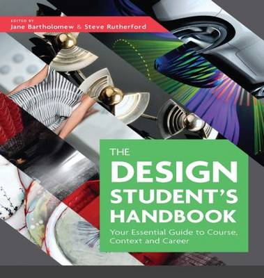 The Design Student's Handbook: Your Essential Guide to Course, Context and Career (BOK)